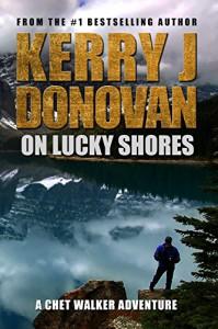 On Lucky Shores: A Chet Walker Adventure - Kerry J Donovan