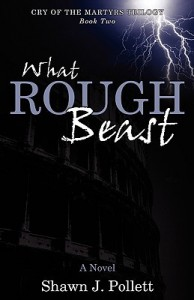 What Rough Beast - Shawn J. Pollett