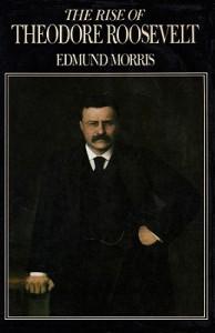 The Rise of Theodore Roosevelt - Edmund Morris, Grover Gardner