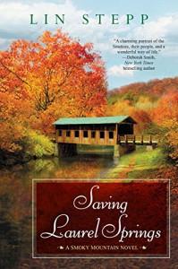 Saving Laurel Springs (A Smoky Mountain Novel) - Lin Stepp