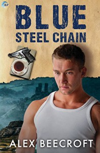 Blue Steel Chain: A Trowchester Blues Novel - Alex Beecroft