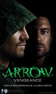 Arrow - Vengeance - Lauren Certo, Oscar Balderrama