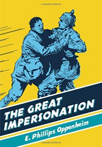 The Great Impersonation (British Library Spy Classics) - E. Phillips Oppenheim