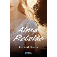 Alma Rebelde - Carla M. Soares