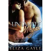 Untamed Magick (Pentacles of Magick, #1) - Eliza Gayle