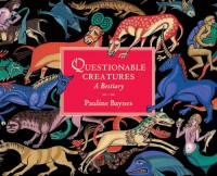 Questionable Creatures: A Bestiary - Pauline Baynes