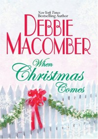 When Christmas Comes - Debbie Macomber