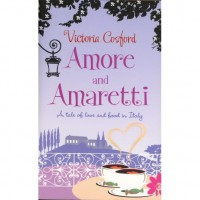 Amore and amaretti: a tale of love and food in Italy - Victoria Cosford