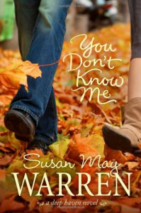 You Don't Know Me - Susan May Warren