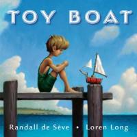 Toy Boat - Randall de Sève, Loren Long