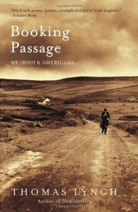 Booking Passage: We Irish and Americans - Thomas Lynch