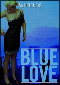 Blue Love (Love #1) - M.J. Fields