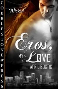 Eros, My Love - April Bostic