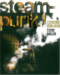 Steampunk - Étienne Barillier, G.D. Falksen