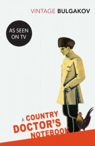 A Country Doctor's Notebook - Mikhail Bulgakov, Michael Glenny