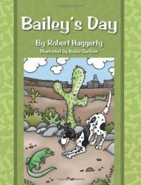 Bailey's Day - Robert Haggerty