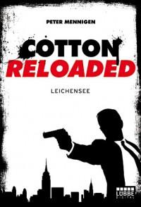 Cotton Reloaded: Leichensee (Cotton Reloaded, #6) - Peter Mennigen