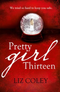 Pretty Girl Thirteen - Liz Coley