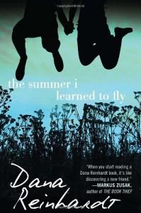 The Summer I Learned to Fly - Dana Reinhardt