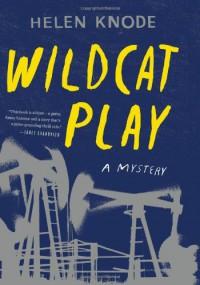 Wildcat Play: A Mystery - Helen Knode