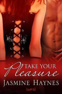 Take Your Pleasure - Jasmine Haynes