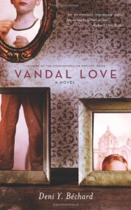 Vandal Love: A Novel - Deni Bechard