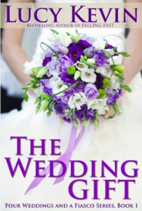 The Wedding Gift - Lucy Kevin