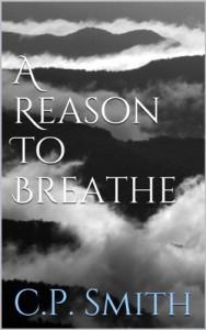 A Reason To Breathe - C.P.  Smith