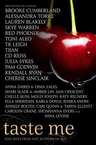 Taste Me - Alessandra Torre, Lauren Blakely, Skye Warren, CD Reiss, Anna Zaires, Red Phoenix, Cherise Sinclair, Kendall Ryan, Chelle Bliss, TK Leigh