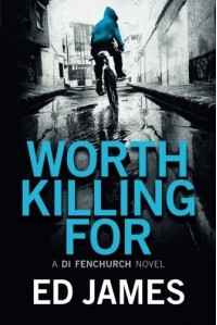 Worth Killing For (A DI Fenchurch Novel) - Ed James