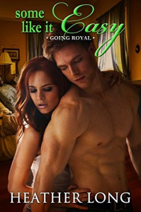 Some Like it Easy (Going Royal Book 5) - Heather Long