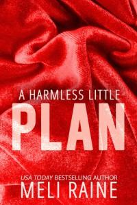 A Harmless Little Plan - Meli Raine, Julia Kent