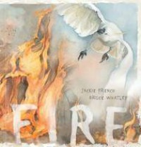 Fire - Jackie French,  Bruce Whatley (Artist)