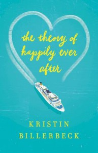 The Theory of Happily Ever After - Kristin Billerbeck