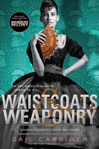 Waistcoats & Weaponry - Gail Carriger
