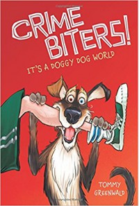 It's a Doggy Dog World (Crimebiters #2) - Tommy Greenwald, Adam Stower
