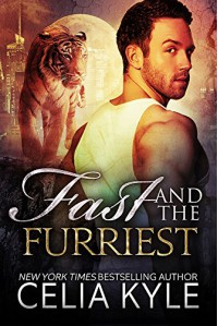 Fast and the Furriest (BBW Paranormal Shapeshifter Romance) (Tiger Tails Book 1) - Celia Kyle