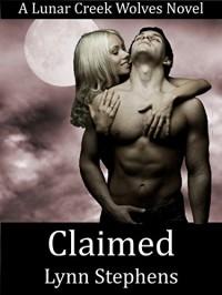 Claimed (Lunar Creek Wolves #1) - Lynn Stephens