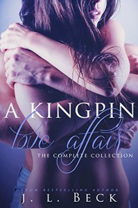 A Kingpin Love Affair (The Complete Series 1-5) Boxed Set - J.L. Beck