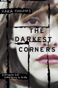 The Darkest Corners - Kara Thomas, Jorjeana Marie