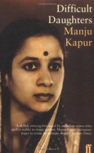 Difficult Daughters: A Novel - Manju Kapur