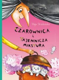 Czarownica i tajemnicza mikstura - Maja Strzebońska