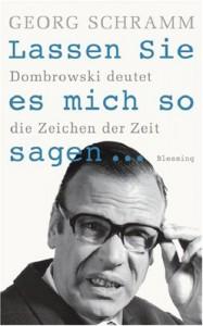 Lassen Sie es mich so sagen: Dombrowski deutet die Zeichen der Zeit - Georg Schramm