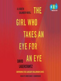 The Girl Who Takes an Eye for an Eye - David Lagercrantz, Simon Vance