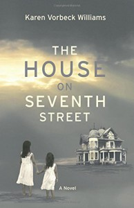 The House on Seventh Street - Karen Vorbeck Williams