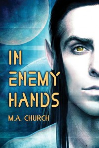In Enemy Hands - M.A. Church