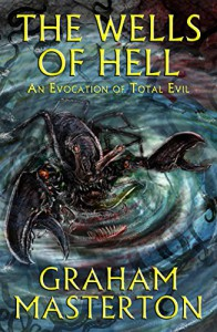 The Wells of Hell - Graham Masterton