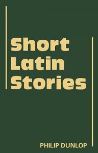 Short Latin Stories - Philip Dunlop