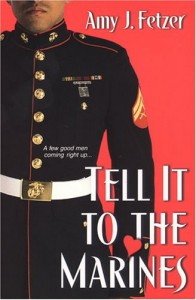 Tell It To The Marines (Trade Paperback) - Amy J. Fetzer