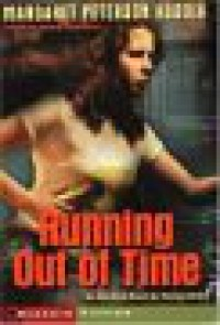 Running Out of Time (An ALA Best Book for Young Adults) - Margaret Peterson Haddix